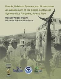 La gente, los hábitats, las especies y la gobernanza: Una evaluación del sistema socio-ecológico de La Parguera, Puerto Rico
