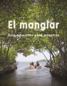 El manglar: Guía educativa para maestros