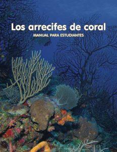 Los arrecifes de coral: Manual para estudiantes