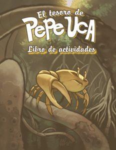 El tesoro de Pepe Uca: Libro de actividades