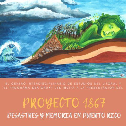 """Presentación """"Proyecto 1867: Desastres y memoria en Puerto Rico"""""""