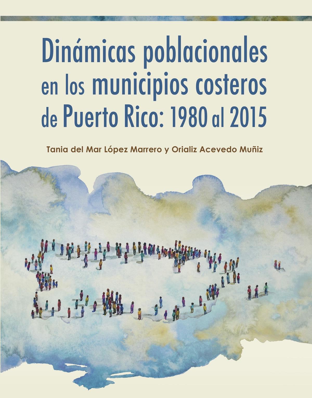 Dinámicas poblacionales en los municipios costeros de Puerto Rico: 1980 al 2015
