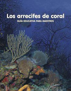Los arrecifes de coral: Guía para maestros