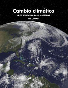 Cambio climático: Guía para maestros Vol. 1