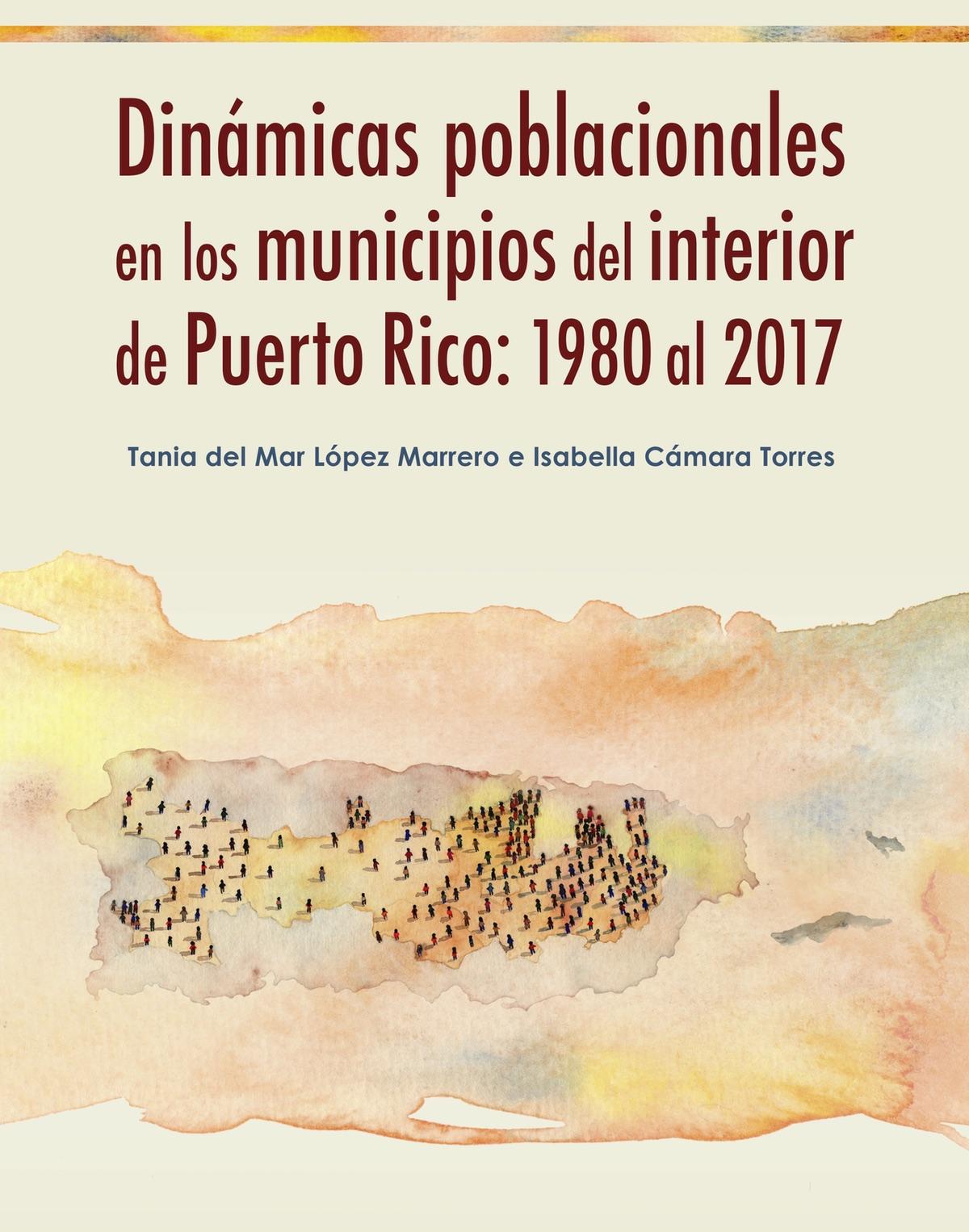 Dinámicas poblacionales en los municipios del interior de Puerto Rico: 1980 al 2017